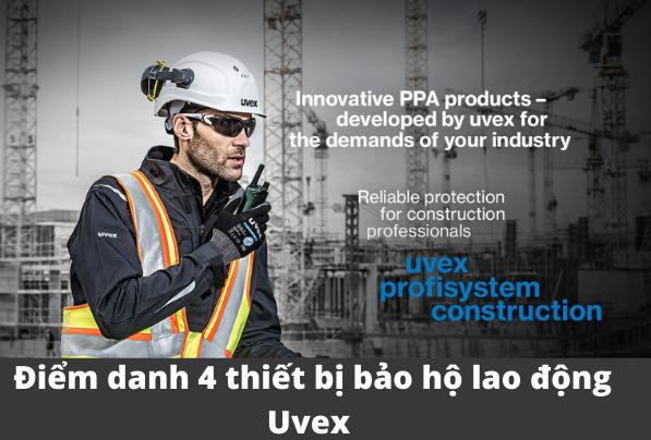 Điểm danh 4 thiết bị bảo hộ lao động Uvex cực chất