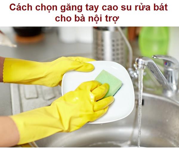 Cách chọn găng tay cao su rửa bát cho bà nội trợ