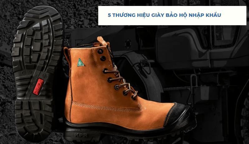 Top 5 thương hiệu giày bảo hộ nhập khẩu